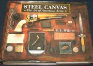 Steel Canvas The Art of American Arms Book