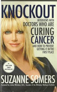 Knockout by Suzanne Somers Curing Cancer Prevent